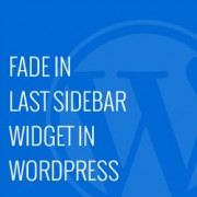 Fade In Last Sidebar Widget in WordPress
