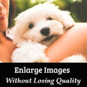 How to Resize Images to Make Them Larger without Losing Quality