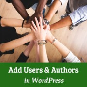 How to Add New Users and Authors to Your WordPress Blog