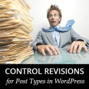 How to Control Revisions for Post Types in WordPress