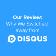 Switching Away from Disqus Review – Increased Comments by 304%