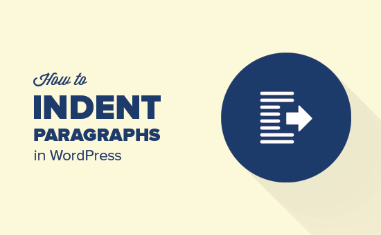 How to Easily Indent Paragraphs in WordPress - How to