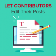How to Let Contributors Edit Their WordPress Posts After Being Approved
