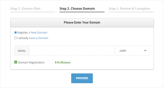 Type in the domain name you want to register or enter a domain you already have