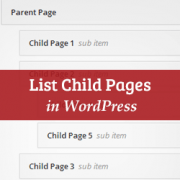 How to Display a List of Child Pages For a Parent Page in WordPress