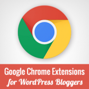 20 Helpful Google Chrome Extensions for WordPress Bloggers
