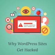 11 Top Reasons Why WordPress Sites Get Hacked (and How to Prevent it)