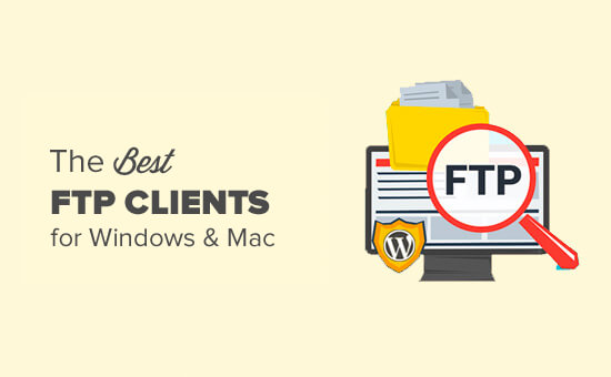 6 Best FTP Clients for Mac and Windows Users (2019)