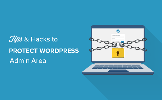 Tips and hacks to protect WordPress admin area