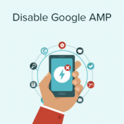 How to Properly Disable Google AMP in WordPress