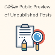 How to Allow Public Post Preview of Unpublished Posts in WordPress