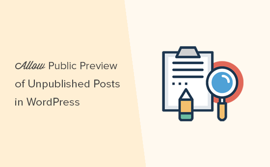 Share public preview of unpublished posts in WordPress