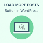How to Add a Load More Posts Button in WordPress