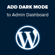 How to Add Dark Mode to Your WordPress Admin Dashboard