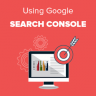 Tips for Using Google Search Console Effectively to Grow Your Site