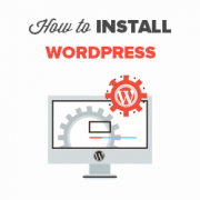 How to Install WordPress – Complete WordPress Installation Tutorial