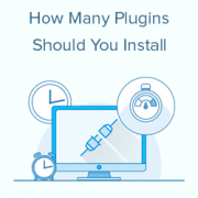 How Many WordPress Plugins Should You Install? What's too many?