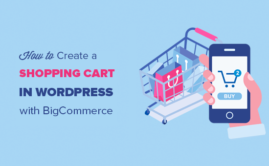 How to Create a Shopping Cart in WordPress with BigCommerce - RapidAPI