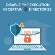 How to Disable PHP Execution in Certain WordPress Directories