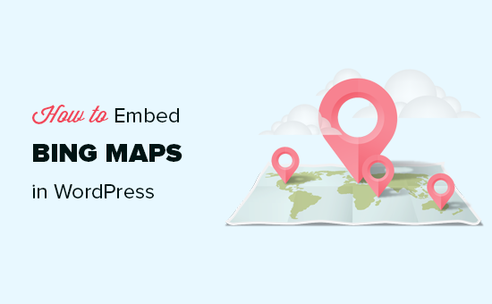 Bing Karte.How To Embed Bing Maps In Wordpress Step By Step