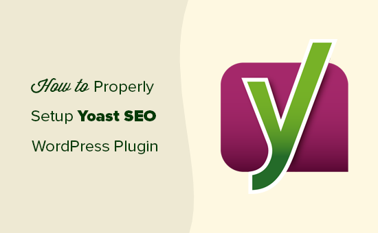 Properly installing and setting up the Yoast SEO plugin for WordPress