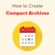How to Create Compact Archives in WordPress