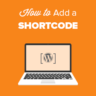 How to easily add a shortcode in WordPress