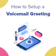 How to Setup a Business Voicemail Greeting (with Examples)