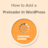 How to Add a Preloader to WordPress