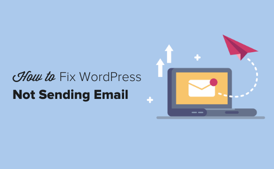 wordpress not sending email 550x340 - How to Fix WordPress Not Sending Email Issue
