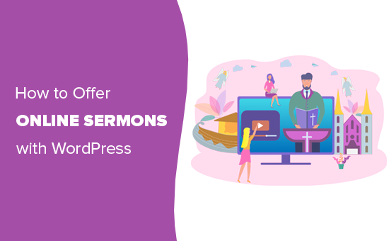 onlinesermonswithwp - How Churches Can Offer Online Sermons with WordPress