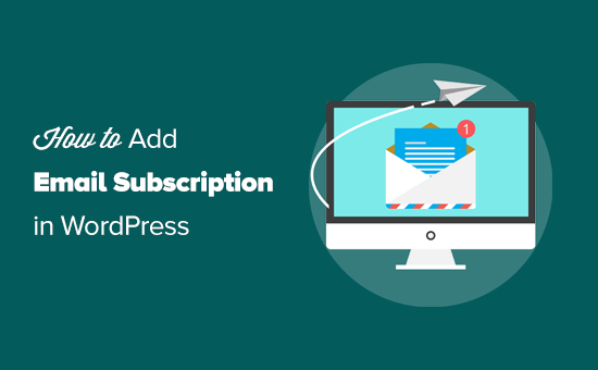 How to Add Email Subscriptions to WordPress Blog