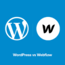 Webflow vs WordPress - Which One is Better? (Comparison)
