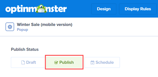 Publish your OptinMonster campaign as soon as you are done