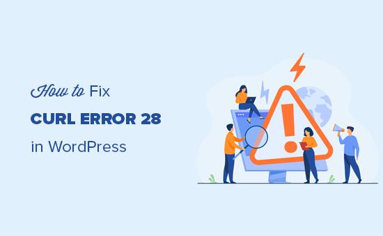 رفع خطای cURL 28: مشکل به پایان رسیده در اتصال در وردپرس